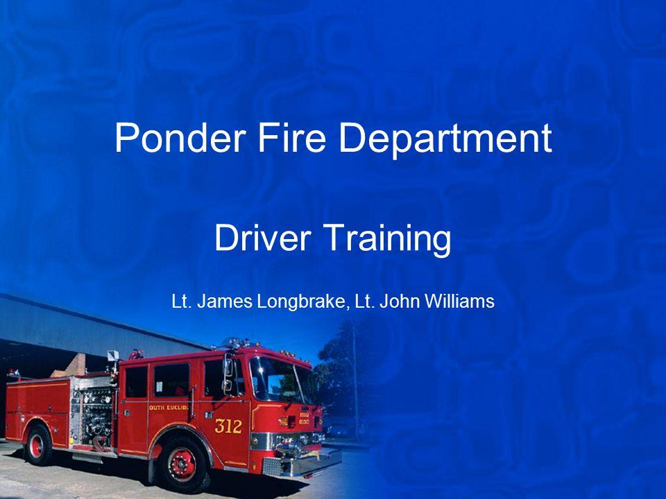 Ponder Fire Department Driver Training Lt. James Longbrake, Lt. John Williams