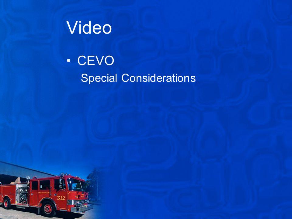 Video CEVO Special Considerations