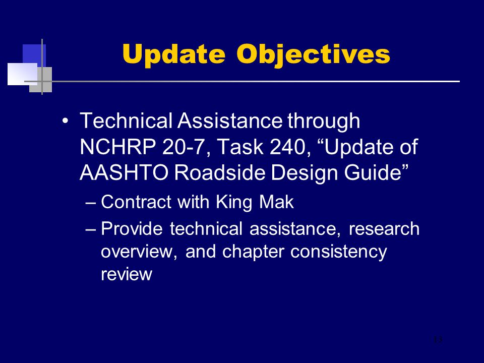 "Technical Assistance through NCHRP 20-7, Task 240, ""Update of AASHTO Roadside Design Guide"" –Contract with King Mak –Provide technical assistance, res"