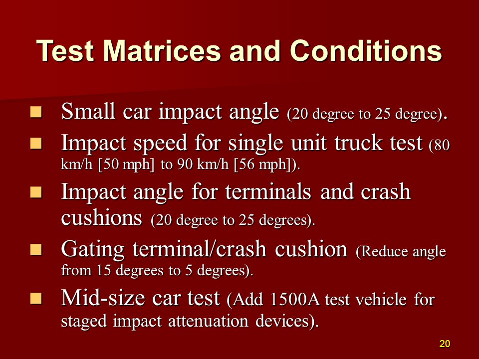 Small car impact angle (20 degree to 25 degree). Small car impact angle (20 degree to 25 degree).