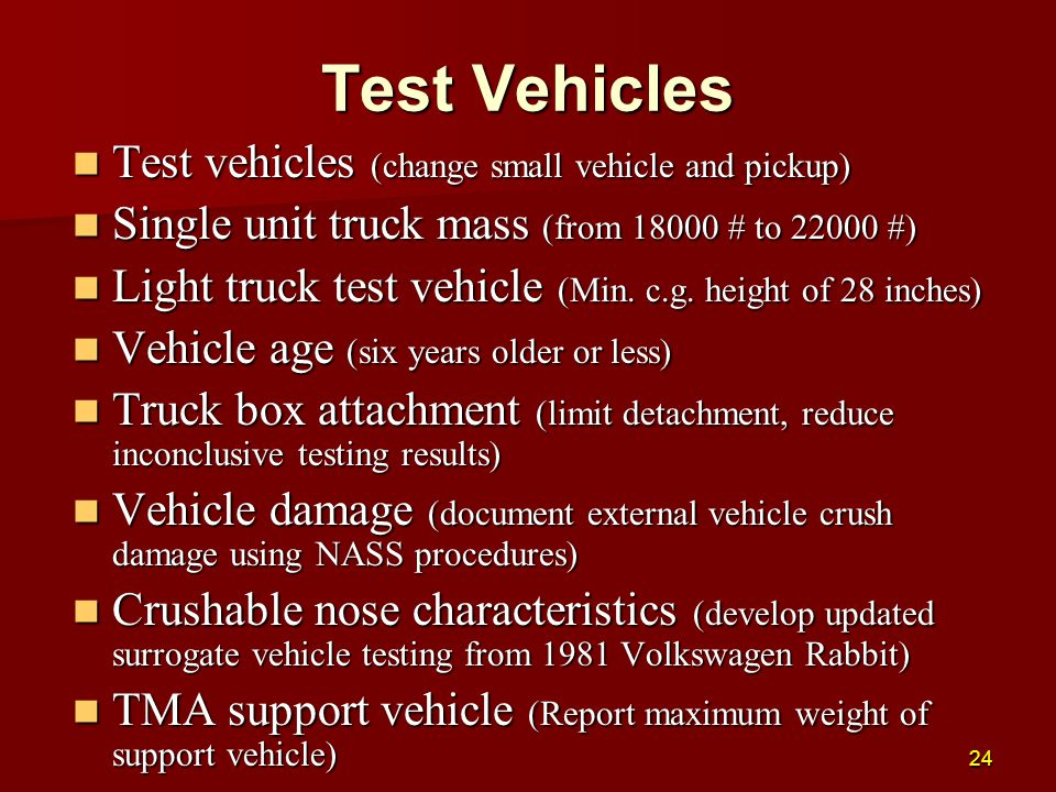 Test Vehicles Test vehicles (change small vehicle and pickup) Test vehicles (change small vehicle and pickup) Single unit truck mass (from 18000 # to