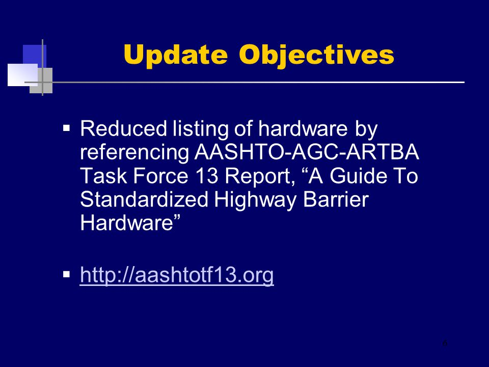 " Reduced listing of hardware by referencing AASHTO-AGC-ARTBA Task Force 13 Report, ""A Guide To Standardized Highway Barrier Hardware""  http://aashto"