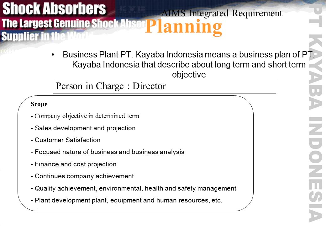 Planning Business Plant PT.Kayaba Indonesia means a business plan of PT.
