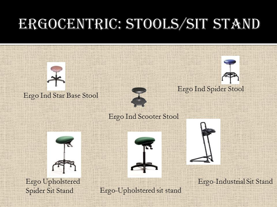 Ergo Ind Scooter Stool Ergo Ind Star Base Stool Ergo Ind Spider Stool Ergo-Industrial Sit Stand Ergo-Upholstered sit stand Ergo Upholstered Spider Sit Stand