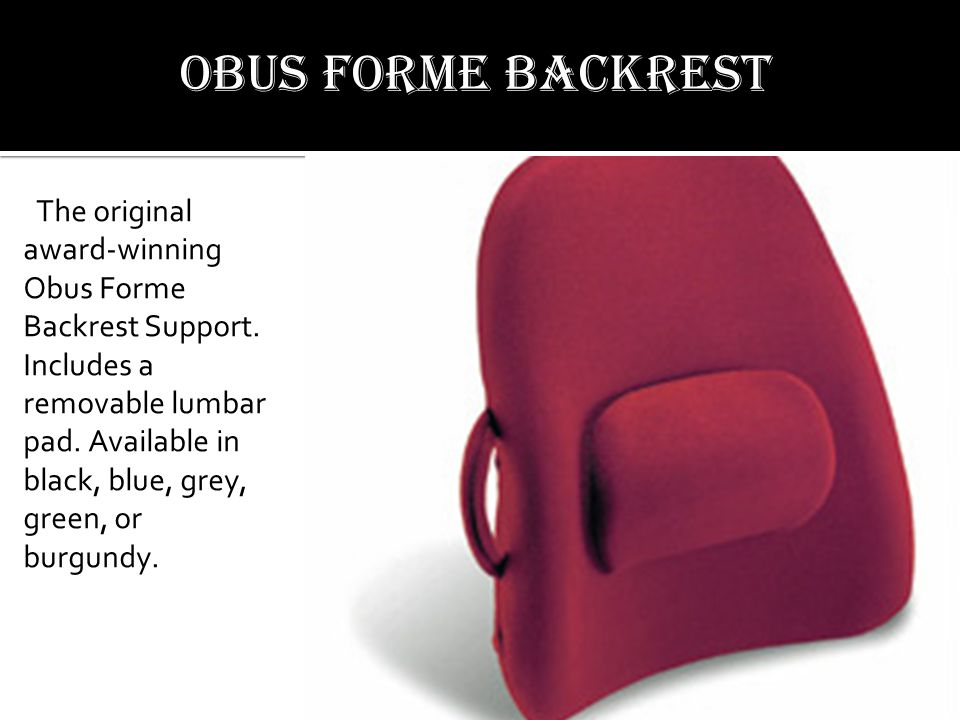 The original award-winning Obus Forme Backrest Support.