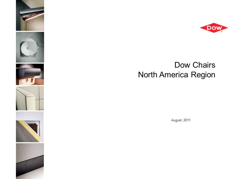 08/03/2011 Dow Chairs North America Region August, 2011