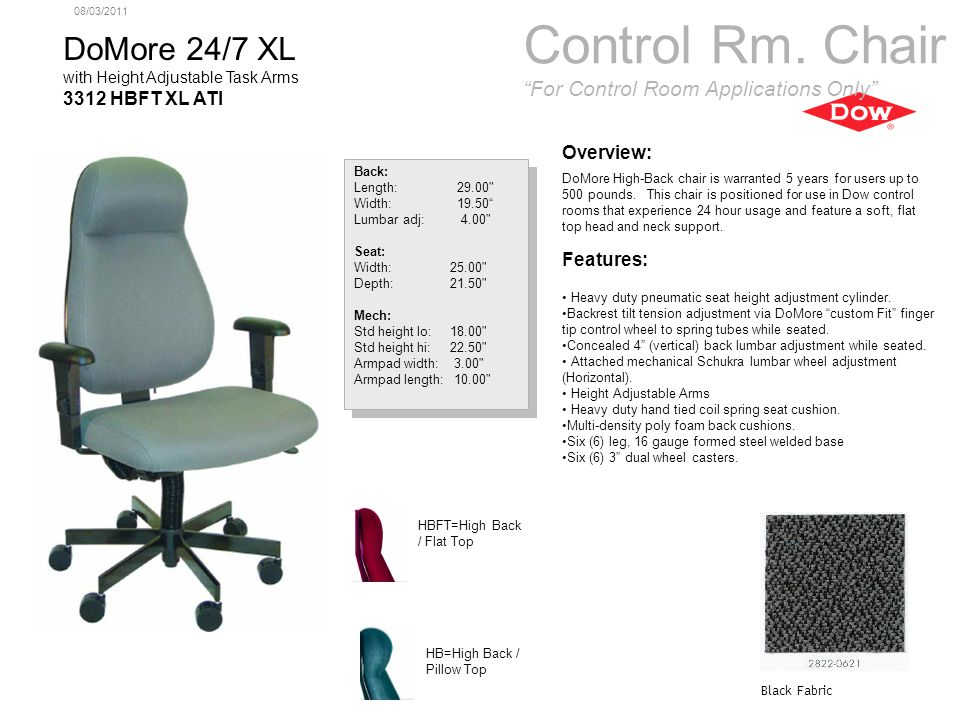 08/03/2011 DoMore 24/7 with Height Adjustable Task Arms 3312 HBFT ATI Overview: DoMore High-Back chair is warranted 5 years.
