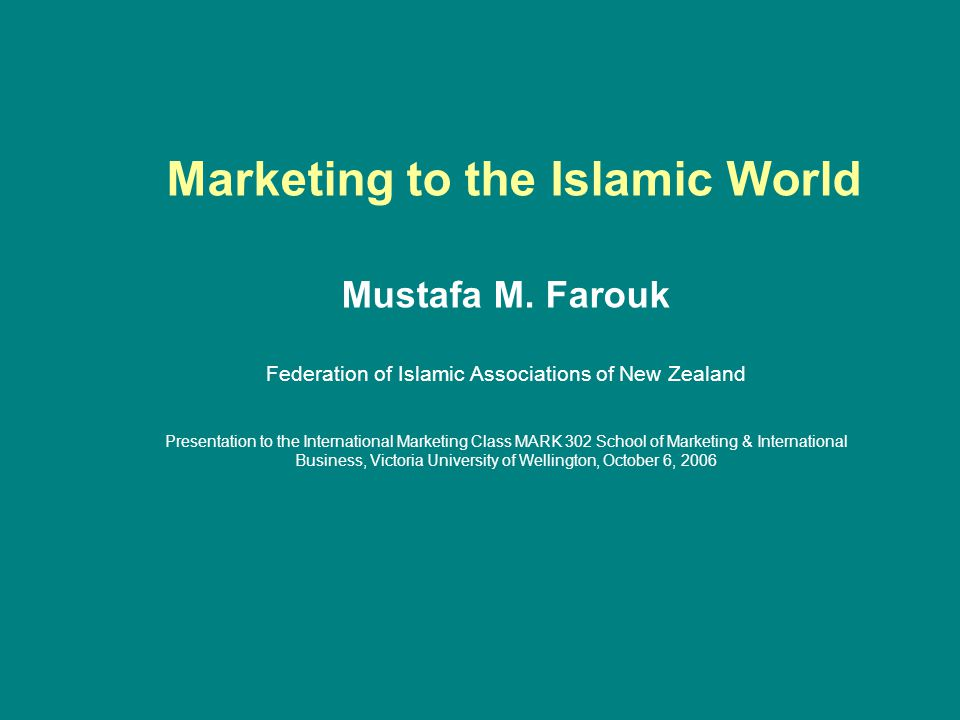 Marketing to the Islamic World Mustafa M.