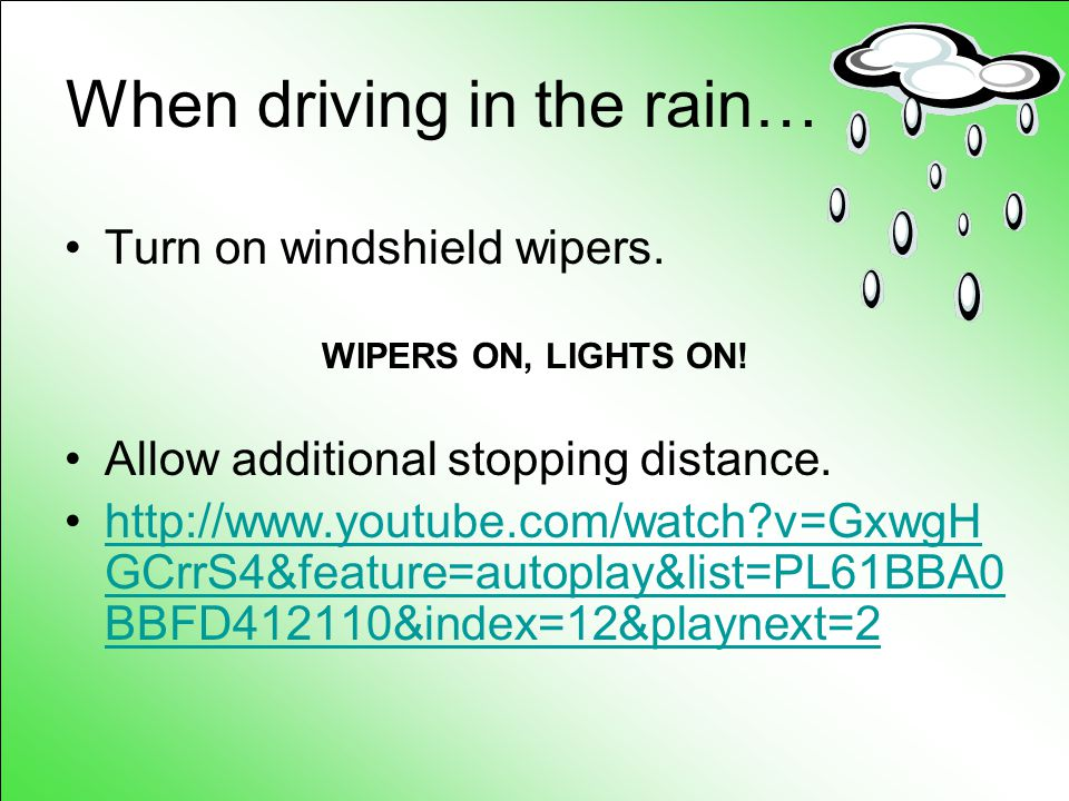 What is the best thing to do in bad weather? It is best not to drive! = But if you have too…
