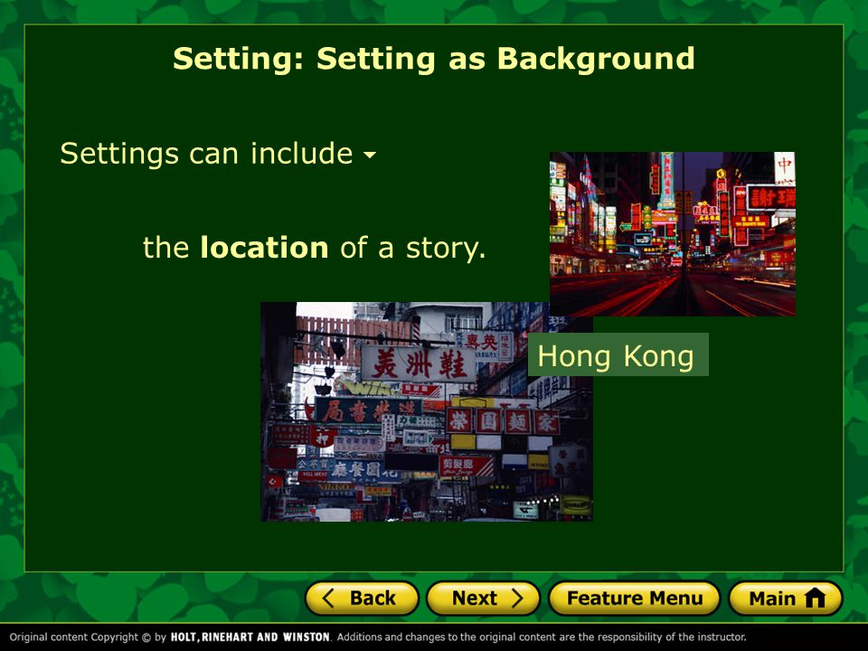 Settings can include the location of a story. Setting: Setting as Background Hong Kong