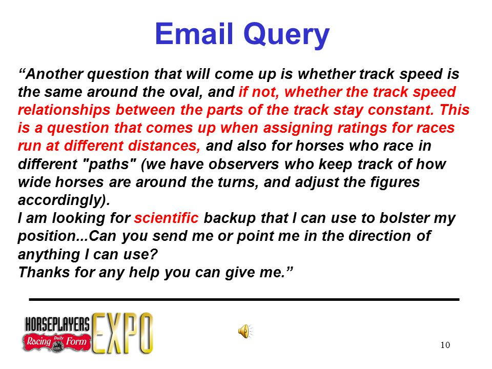 10 Email Query Another question that will come up is whether track speed is the same around the oval, and if not, whether the track speed relationships between the parts of the track stay constant.