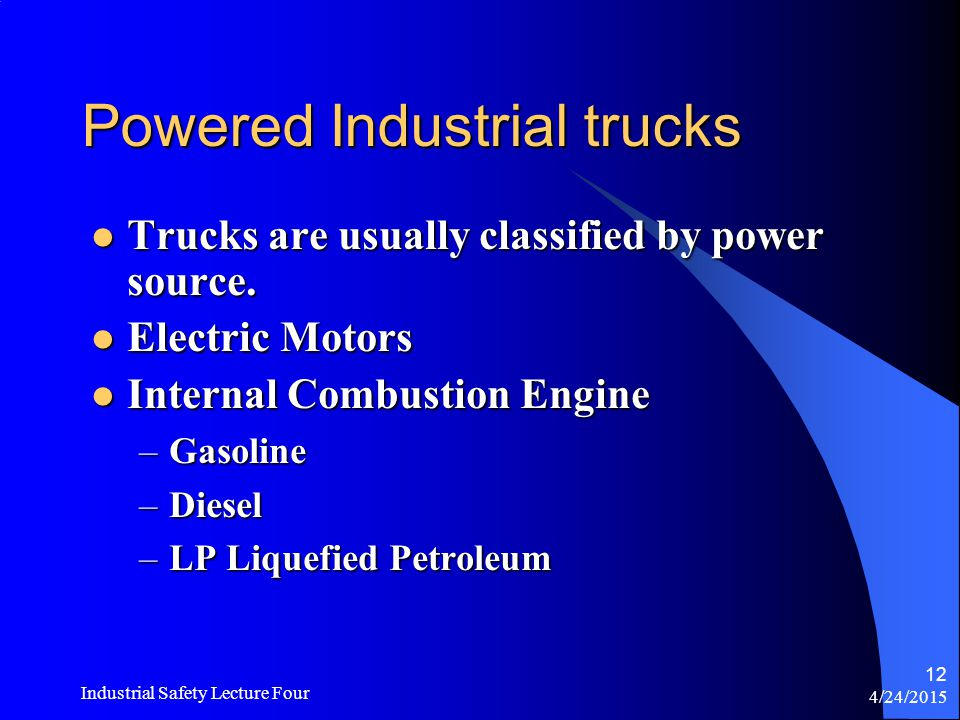 4/24/2015 Industrial Safety Lecture Four 11 Power Operated Hand Trucks Examples of a walkie and a rider type powered hand trucks