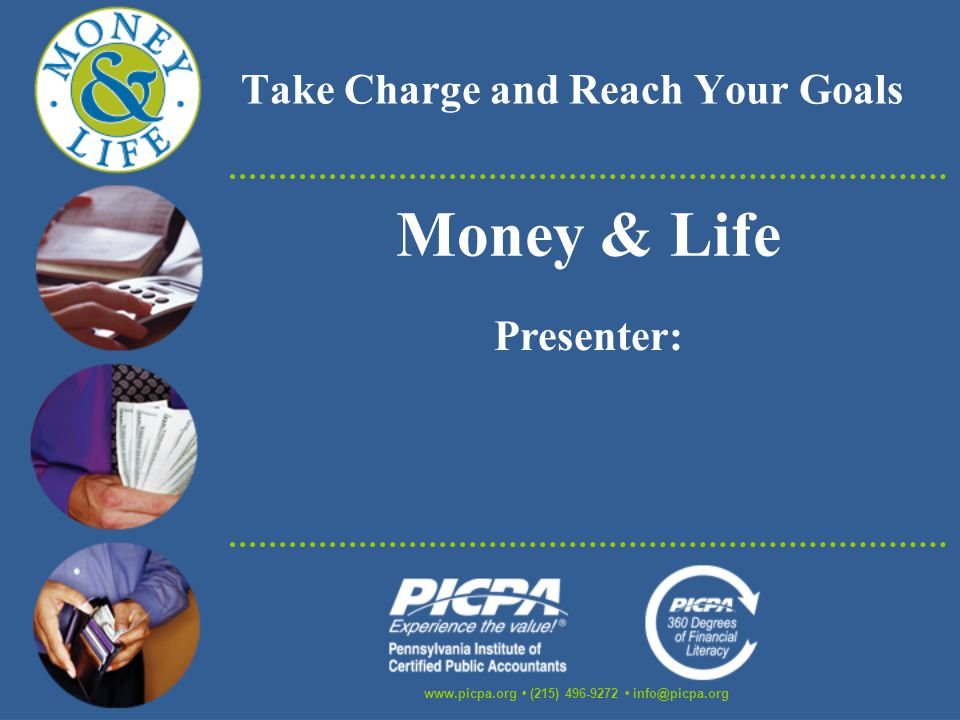 Take Charge and Reach Your Goals   (215) Money & Life Presenter: