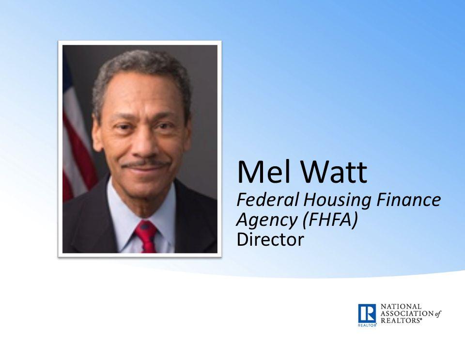 Mel Watt Federal Housing Finance Agency (FHFA) Director