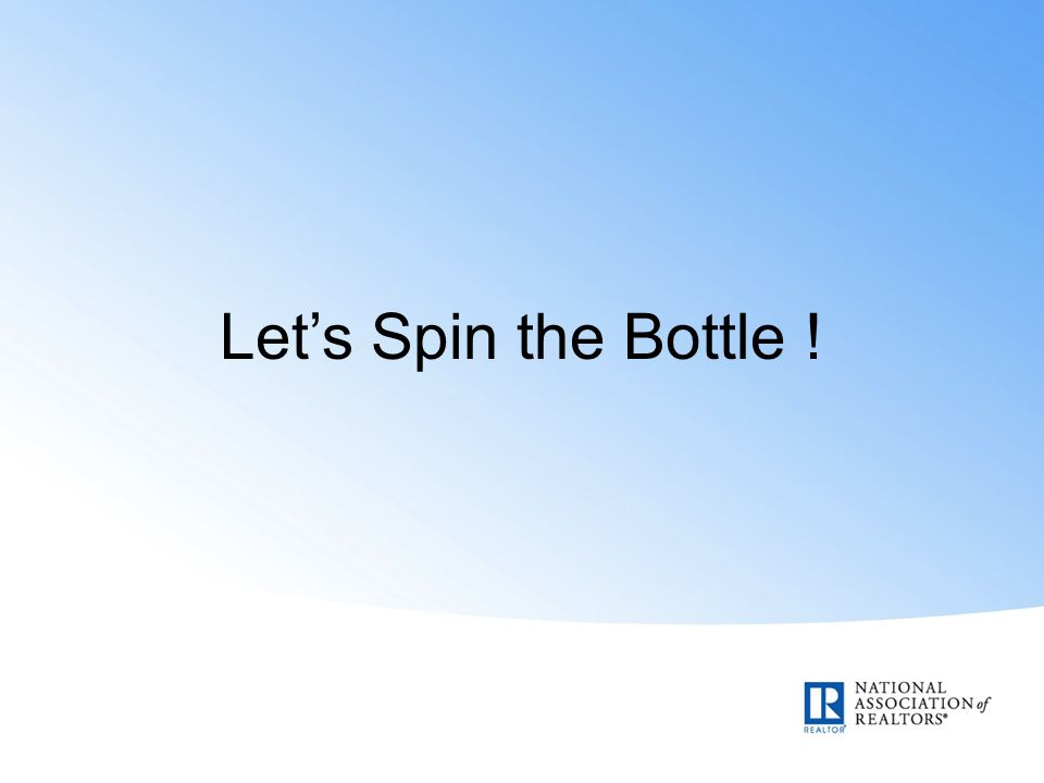 Let's Spin the Bottle !