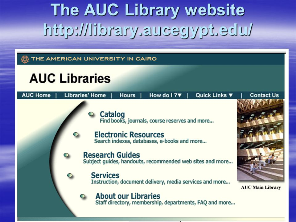 The AUC Library website http://library.aucegypt.edu/