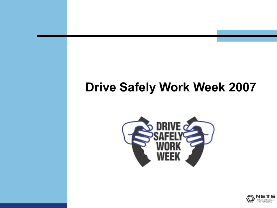 Drive Safely Work Week 2007