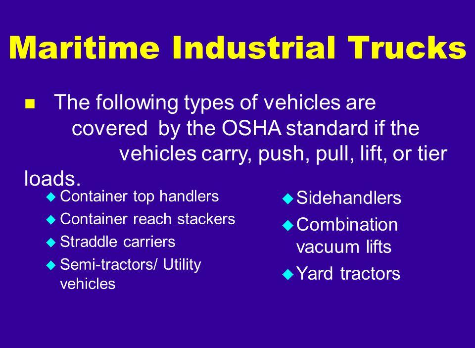 u Container top handlers u Container reach stackers u Straddle carriers u Semi-tractors/ Utility vehicles u Sidehandlers u Combination vacuum lifts u