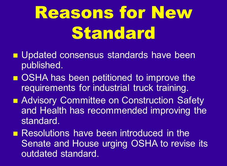 n Safe operations u The employer shall ensure that each powered industrial truck operator is competent to operate a powered industrial truck safely, as demonstrated by successful completion of the training and evaluation specified in the OSHA standard.