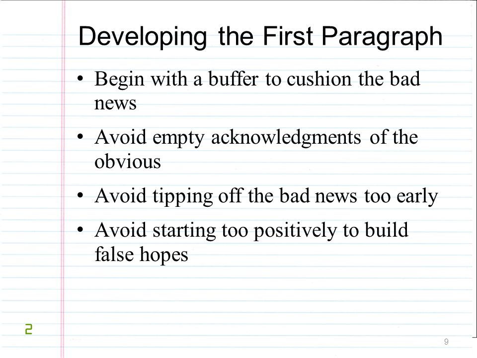 20 Guidelines for Communicating Bad News Cushion bad news with sincere compliment or suggestion.