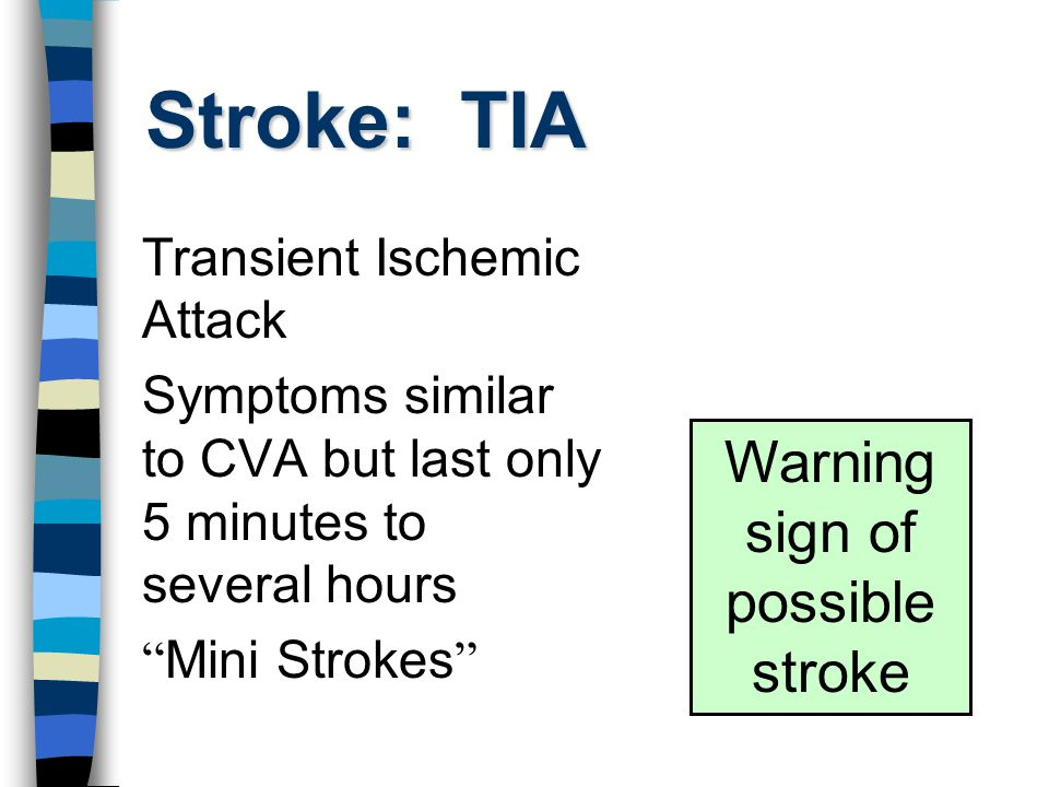 Stroke: What to Look For Weakness,numbness, paralysis of face, arm, leg or one side of body Blurred or decreased vision Dizziness or loss of balance Sudden, severe, unexplained HA No PEARL