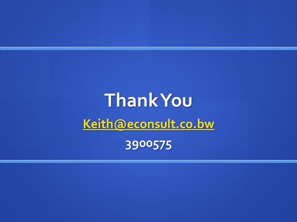 Thank You Keith@econsult.co.bw 3900575