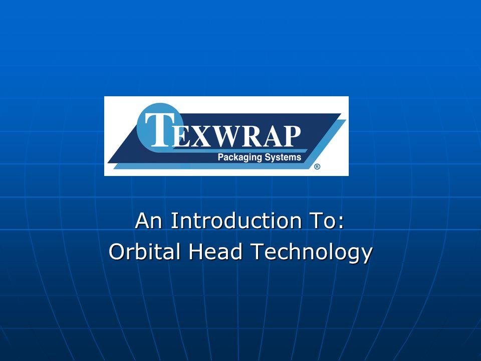 An Introduction To: Orbital Head Technology
