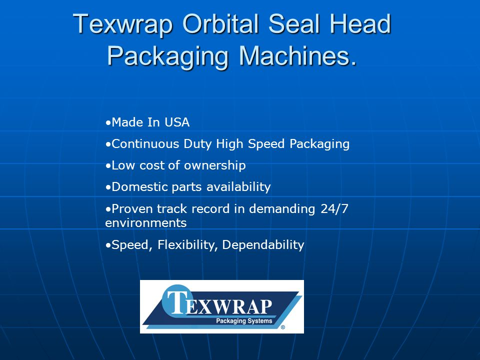 Texwrap Orbital Seal Head Packaging Machines.