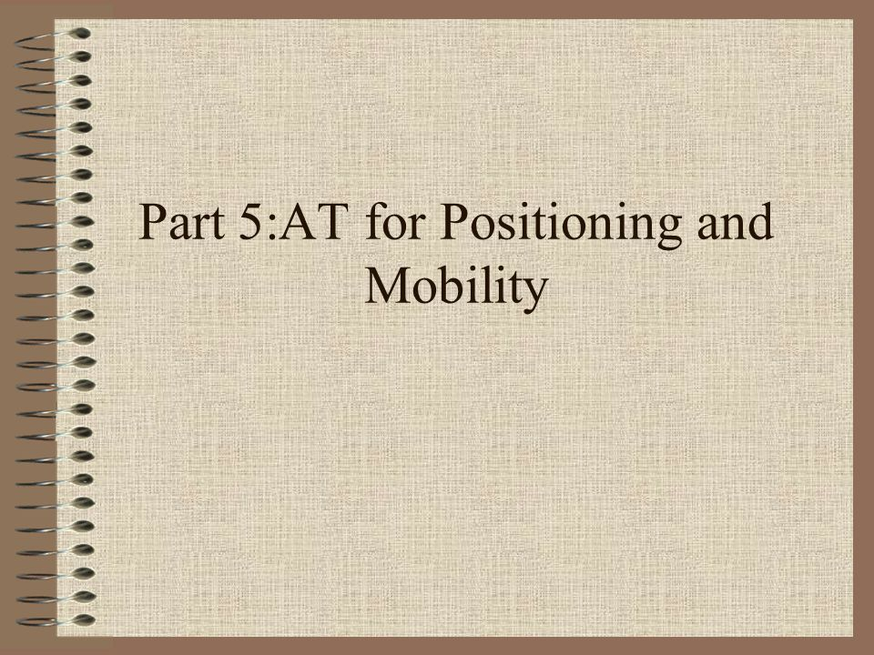 Positioning and Mobility The web is a dynamic and changing environment.