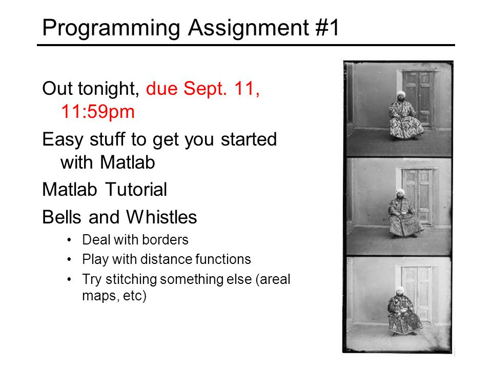 Programming Assignment #1 Out tonight, due Sept.