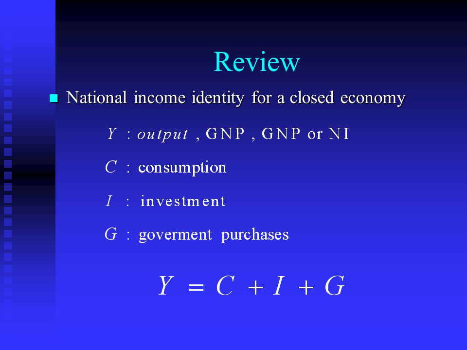 Review National income identity for a closed economy
