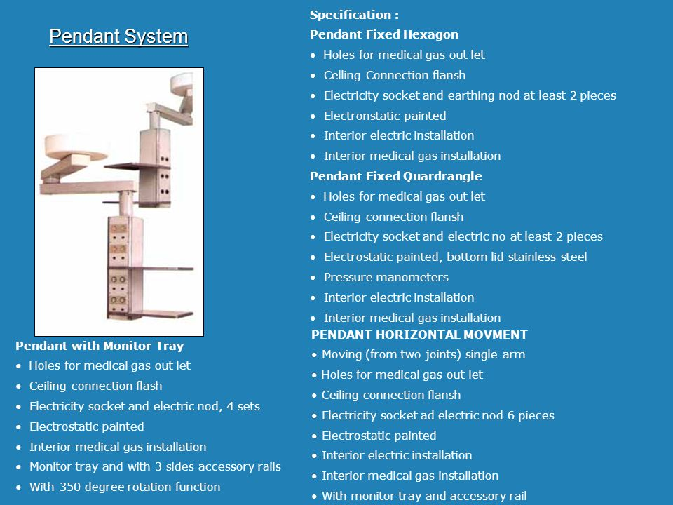 Pendant System Specification : Pendant Fixed Hexagon Holes for medical gas out let Celling Connection flansh Electricity socket and earthing nod at le