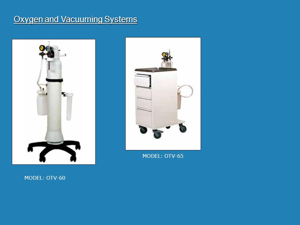 Oxygen and Vacuuming Systems MODEL: OTV-60 MODEL: OTV-65