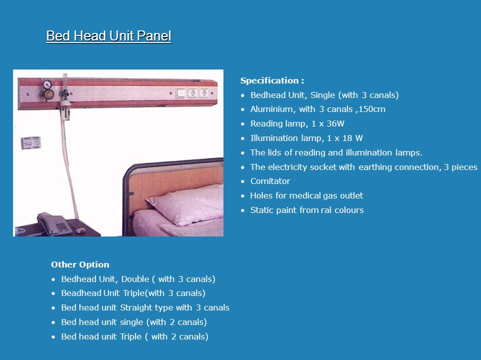 Bed Head Unit Panel Specification : Bedhead Unit, Single (with 3 canals) Aluminium, with 3 canals,150cm Reading lamp, 1 x 36W Illumination lamp, 1 x 1
