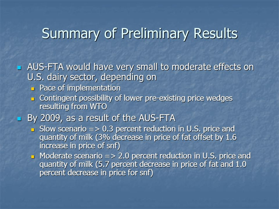 Summary of Preliminary Results AUS-FTA would have very small to moderate effects on U.S.