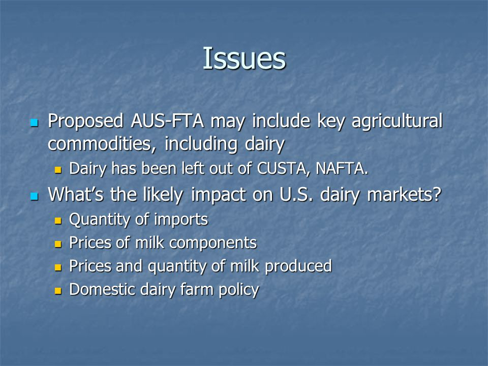 Approach: Overview Develop a simulation model of world dairy trade Develop a simulation model of world dairy trade Model underlying supply and demand relationships Model underlying supply and demand relationships Allow for trade-distorting policies around the world Allow for trade-distorting policies around the world Simulate the effects of the AUS-FTA relative to a baseline Simulate the effects of the AUS-FTA relative to a baseline