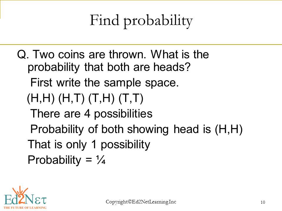 Copyright©Ed2NetLearning.Inc 10 Find probability Q.