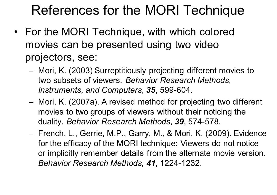 Collaborators If you'd like to try the MORI technique, Simply e-mail me at: kaz-mori@cc.tuat.ac.jp It costs $2 million to conduct fMRI research.