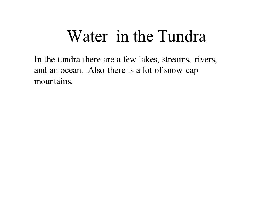 Tundra questions 1.Does anybody live in the tundra.
