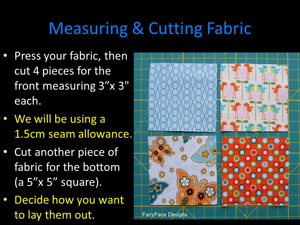 Starting to Sew Place your top 2 pieces right sides together and pin them in place.