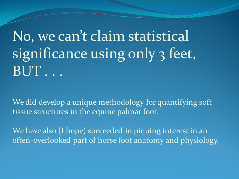 No, we can't claim statistical significance using only 3 feet, BUT...