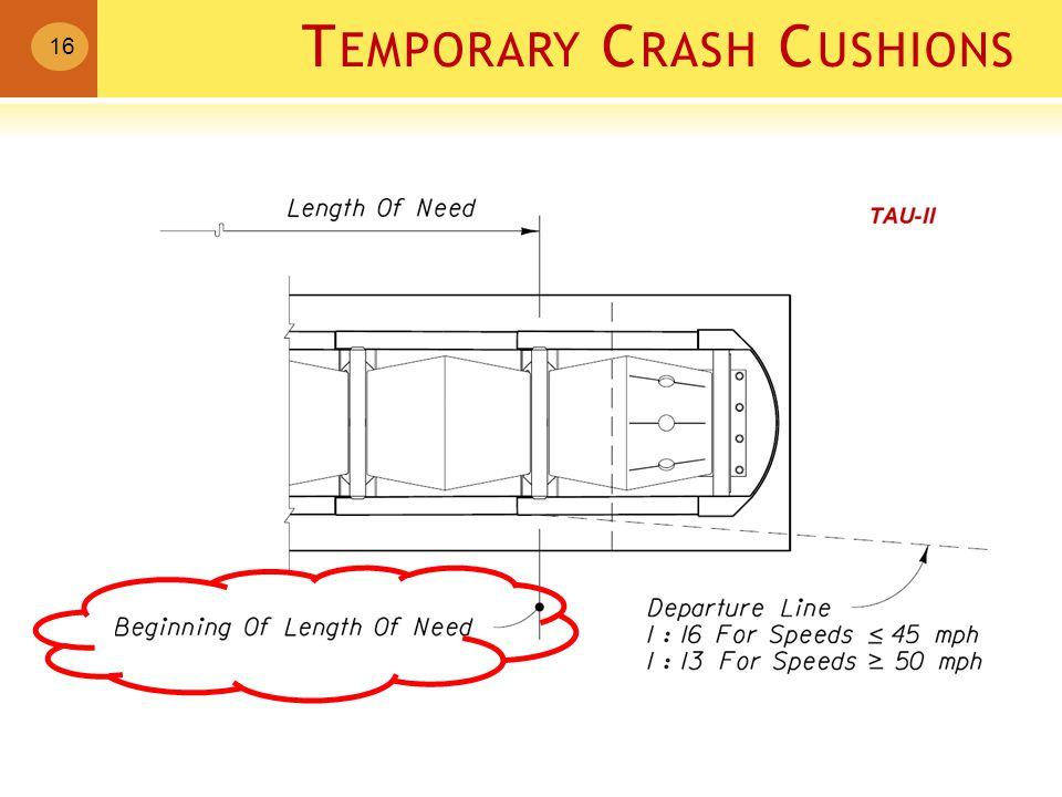 T EMPORARY C RASH C USHIONS 16