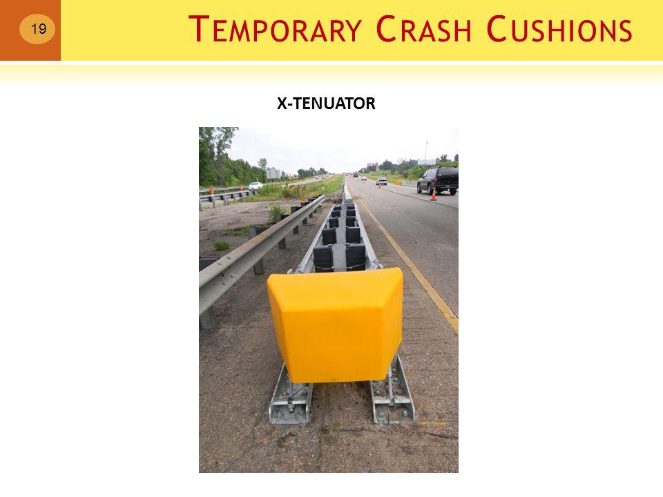 T EMPORARY C RASH C USHIONS 19 X-TENUATOR