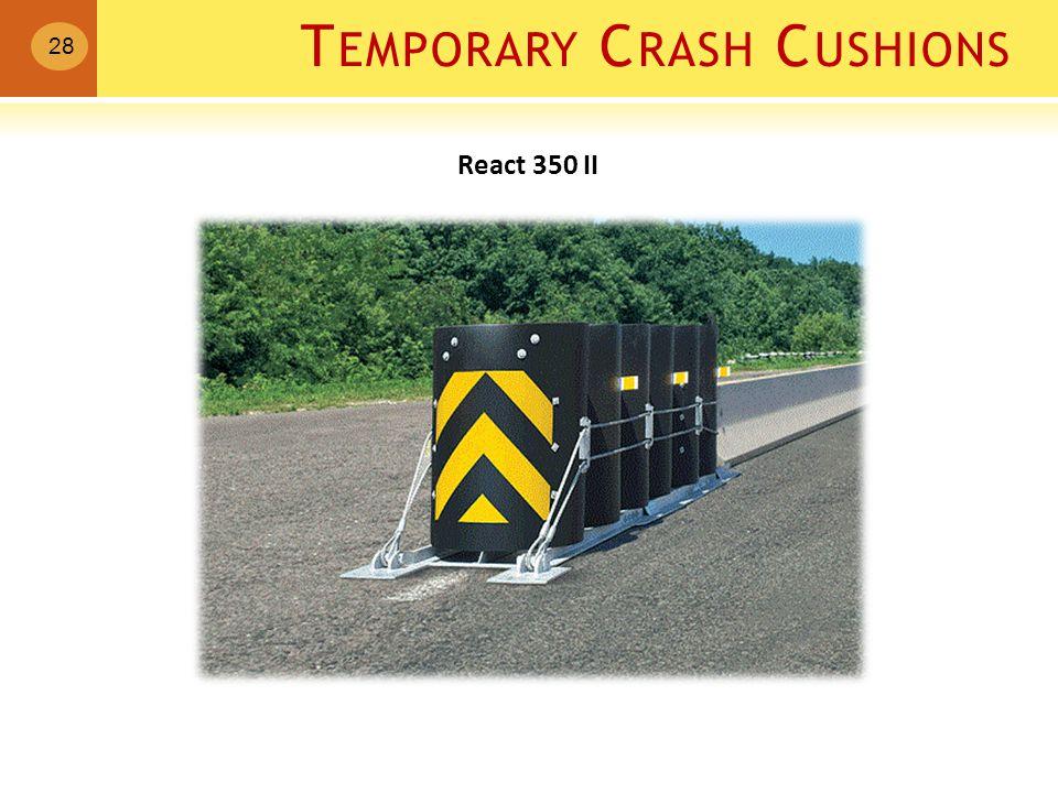 T EMPORARY C RASH C USHIONS 28 React 350 II