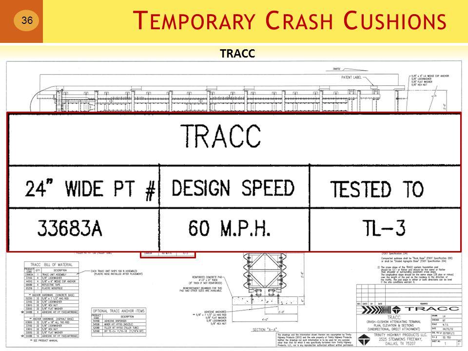 T EMPORARY C RASH C USHIONS 36 TRACC