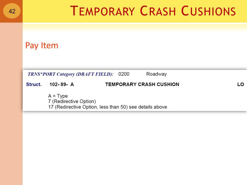 42 Pay Item T EMPORARY C RASH C USHIONS