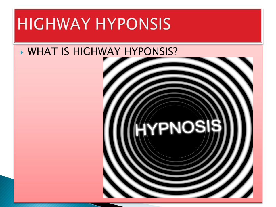  WHAT IS HIGHWAY HYPONSIS?