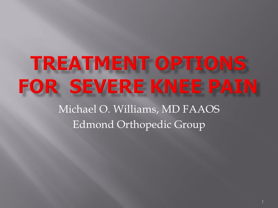 1 Michael O. Williams, MD FAAOS Edmond Orthopedic Group