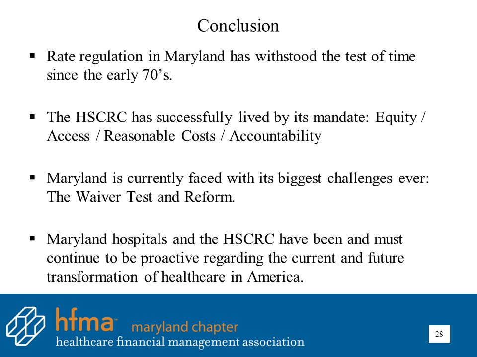 Conclusion  Rate regulation in Maryland has withstood the test of time since the early 70's.