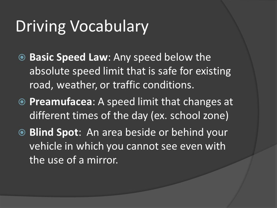 Driving Vocabulary  Total Stopping Distance: It is the distance to bring a vehicle to a complete stop from the time of perception until the wheels actually stop rolling.